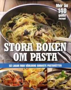 Stora boken om pasta : så lagar man världens godaste pastarätter