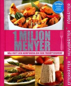 1 miljon menyer : välj fritt och komponera din egen trerättersmeny