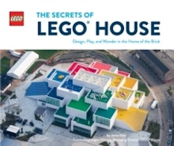 Secrets of LEGO (R) House - Design, Play, and Wonder in the Home of the Bri