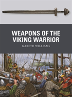 Weapons of the Viking Warrior