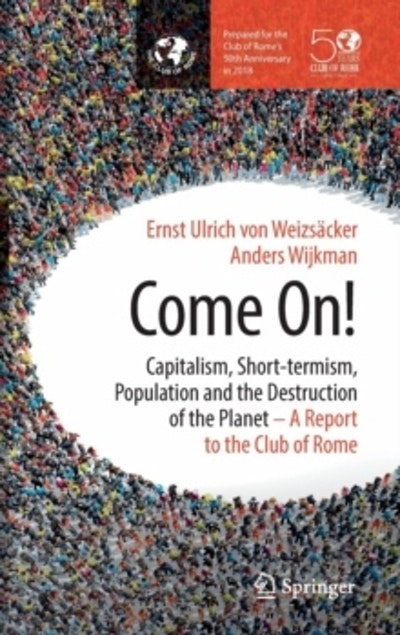 Come on! Capitalism, Short-termism, Population and the Destruction of the