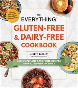 Everything Gluten-Free & Dairy-Free Cookbook