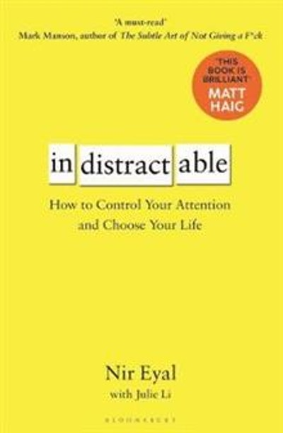 Indistractable - how to control your attention and choose your life