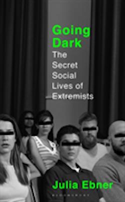 Going Dark - The Secret Social Lives of Extremists