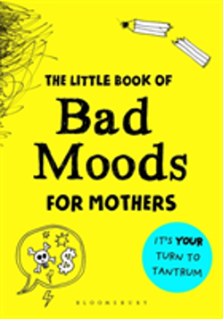 Little Book of Bad Moods for Mother