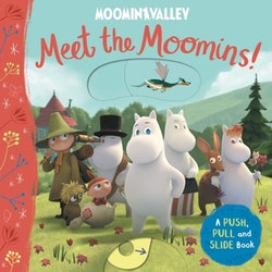 Meet the Moomins! A Push, Pull and Slide Book