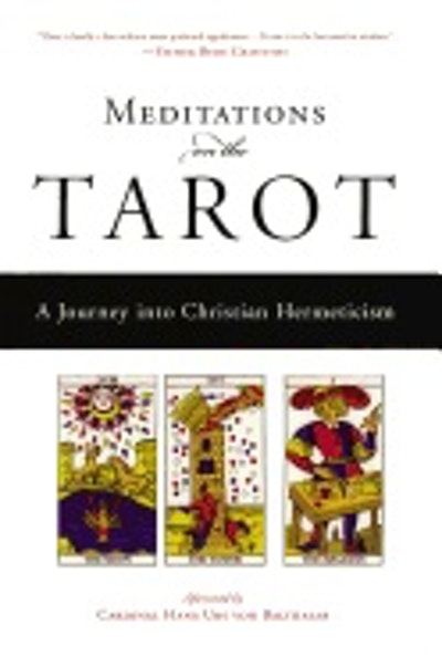Meditations On The Tarot: A Journey Into Christian Hermeticism (Translated By Robert Powell)