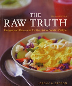 Raw Truth: Recipes & Resources For The Living Foods Lifestyle (Q) (2nd Edition)
