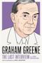 Graham Greene: The Last Interview