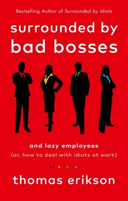 Surrounded by Bad Bosses and Lazy Employees