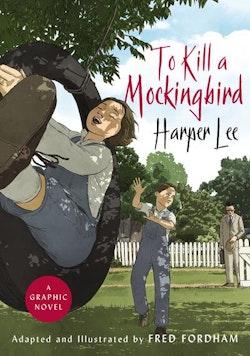 To kill a mockingbird - the stunning graphic novel adaptation