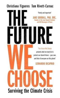 The Future We Choose: How to End the Climate Crisis