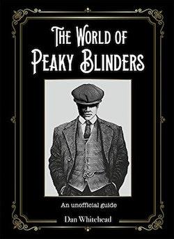 The World of Peaky Blinders