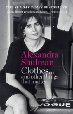 Clothes... and other things that matter - the sunday times bestseller a beg
