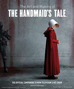 The Art and Making of The Handmaids Tale