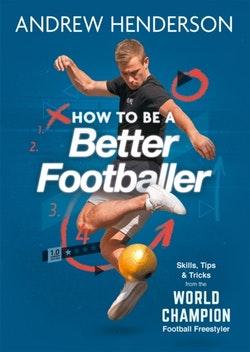 How to Be a Better Footballer