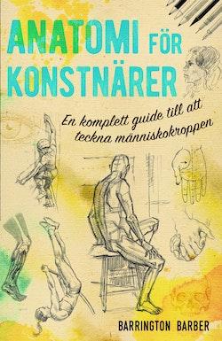 Anatomi för konstnärer : en komplett guide till att teckna människokroppen