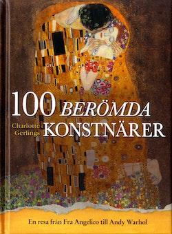 100 berömda konstnärer : en resa från Fra Angelico till Andy Warhol