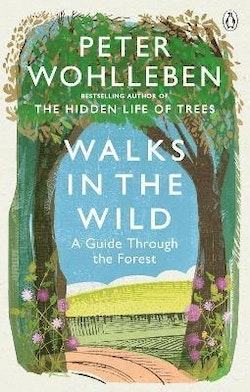 Walks in the Wild - A guide through the forest with Peter Wohlleben