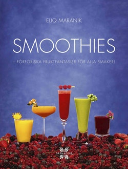 Smoothies : flavoursome, fresh and fabulous!