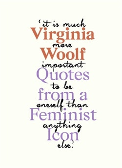 Virginia Woolf - Inspiring Quotes from an Original Feminist Icon