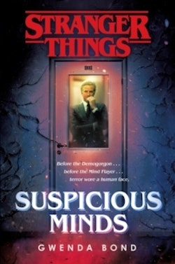 Stranger things: suspicious minds - the first official stranger things nove