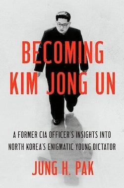 Becoming Kim Jong Un