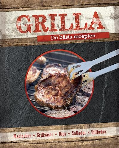 Grilla : de bästa recepten