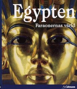 Egypten : Faraonernas värld