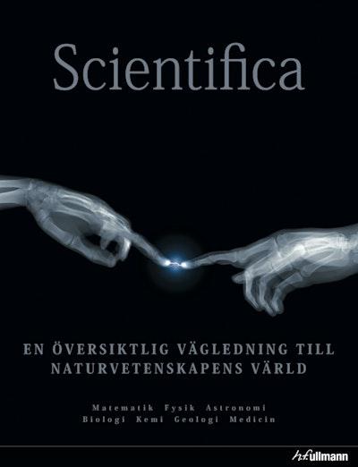 Scientifica : en översiktlig vägledning till naturvetenskapens värld