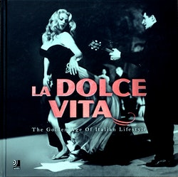 La Dolce Vita : The Golden Age Of Italian Lifestyle