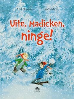 Uite, Madicken, ninge!