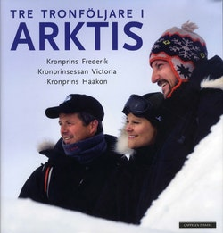 Tre tronföljare i Arktis
