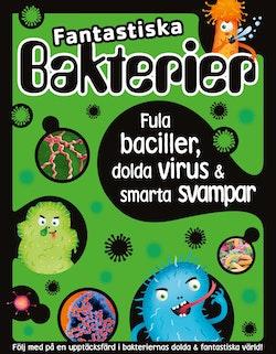 Fantastiska bakterier : fula baciller, dolda virus & smarta svampar