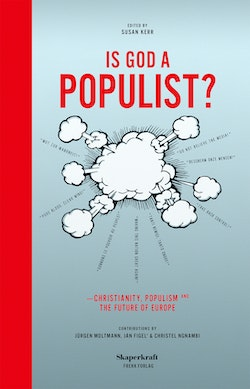Is god a populist? : christianity, populism and the future of Europe
