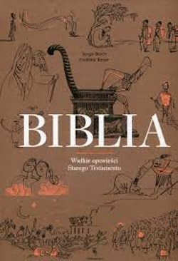 Biblia Wielkie opowieści Starego Testamentu