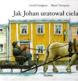 Jak Johan uratował cielaka / När Bäckhultarn for till stan