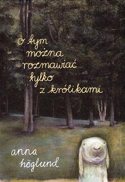 Om detta talar man endast med kaniner (Polska)