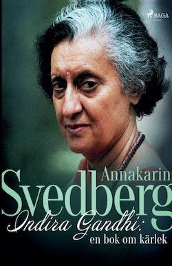 Indira Gandhi: en bok om kärlek : Indira Gandhi: en bok om kärlek&#16