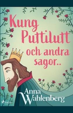 Kung Puttilutt och andra sagor..