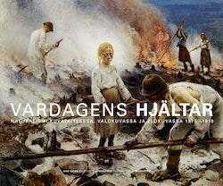 Vardagens Hjältar : naturalismen i bildkonsten, fotografiet och filmen 1875-1918