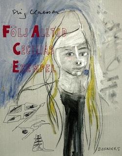 Följ alltid Cecilias exempel
