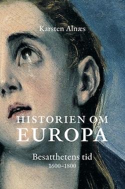 Historien om Europa : besatthetens tid 1600-1800