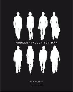 Modekompassen för män : snyggare kan ingen vara
