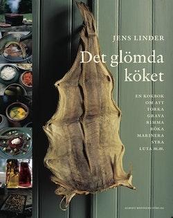 Det glömda köket : En bok om att torka, grava, rimma, röka, stoppa korv, marinera, syra, luta, smaksätta olja, vinäger och alkohol & baka knäckebröd och skorpor