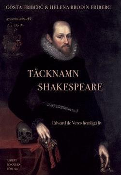 Täcknamn Shakespeare : Edward de Veres hemliga liv