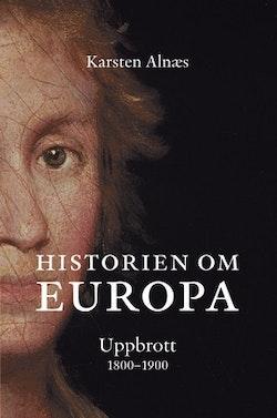 Historien om Europa : uppbrott 1800-1900