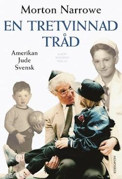 En tretvinnad tråd : amerikan, jude, svensk
