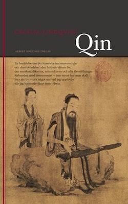 Qin : en berättelse om det kinesiska instrumentet qin och dess betydelse i den bildade klassens liv ...