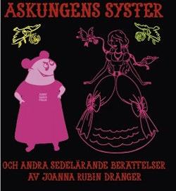 Askungens syster och andra sedelärande berättelser